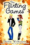 The Flirting Games (The Flirting Games Series) by  Stella Wilkinson in stock, buy online here