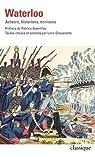 Waterloo: Acteurs, historiens, écrivains par Gueniffey