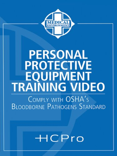 Personal Protective Equipment Training Video: Comply with OSHAs Bloodborne Pathogens Standard