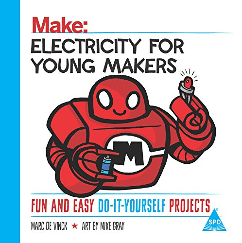 Make: Electricity for Young Makers: Fun and Easy Do-It-Yourself Projects