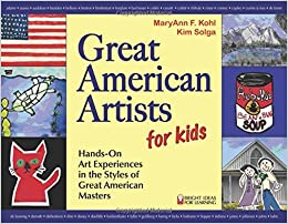 Great American Artists for Kids: Hands-On Art Experiences in the ...