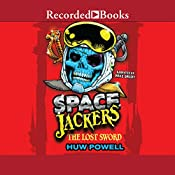 The Lost Sword: Spacejackers, Book 2 | Huw Powell