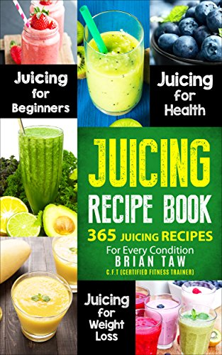 !BEST Juicing Recipe Book: 365 Juicing Recipes for Every Condition (Juicer Recipe Book)<br />D.O.C