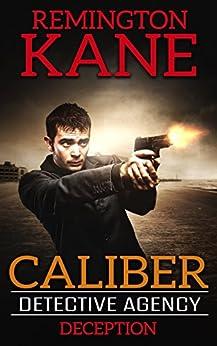 Caliber Detective Agency - Deception by [Kane, Remington]