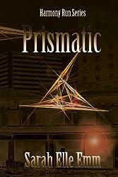 Prismatic (Harmony Run Book 1)