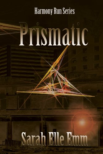 Prismatic (Harmony Run) by Sarah Elle Emm  Just $2.99 to Start Reading This Dystopian Adventure on Kindle!