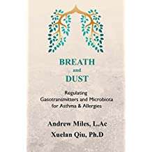 BREATH and DUST: Regulating Gasotransmitters and Microbiota for Asthma & Allergies