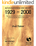Interventionism and Misery: 1929-2008 (English Edition)