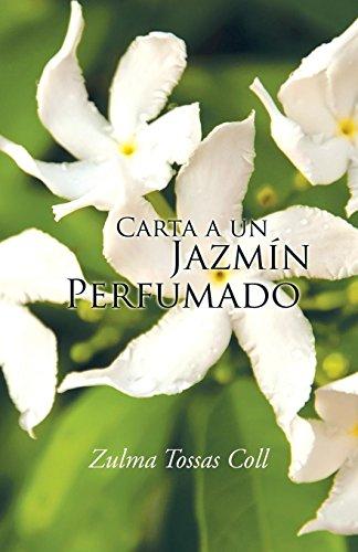 Carta a un jazmín perfumado  [Coll, Zulma Tossas] (Tapa Blanda)