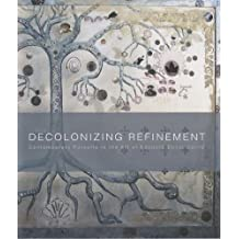 Decolonizing Refinement: Contemporary Pursuits in the Art of Edouard Duval-Carri'
