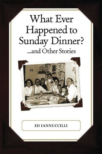 (What Ever Happened to Sunday Dinner and Other Stories)