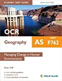 OCR AS Geography Student Unit Guide New Edition: Unit F762 Managing Change in Human Environments
