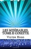 Les Misérables, Tome II Cosette, Victor Hugo, 150023737X
