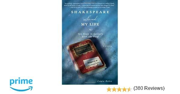 Shakespeare Saved My Life: Laura Bates: 9781402273148: Amazon.com ...