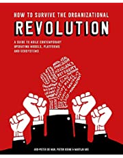 How to Survive the Organizational Revolution: A Guide to Agile Contemporary Operating Models, Platforms and Ecosystems