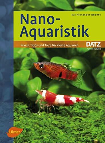 Nano Aquaristik  Praxis Tipps Und Tiere Für Kleine Aquarien  DATZ Aquarienbücher