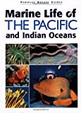 Marine Life of the Pacific and Indian Oceans, Gerald Allen, 9625939482