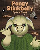 Pongy Stinkbelly finds a friend: Volume 1 (Pongy Stinkbelly Books)