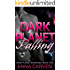Dark Planet Falling: (Dark Planet Warriors Book 2)