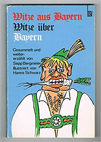 Witze Aus Bayern Witze Uber Bayern Amazon De Sepp