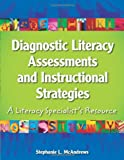 Diagnostic Literacy Assessments and Instructional Strategies: A Literacy Specialists Resource