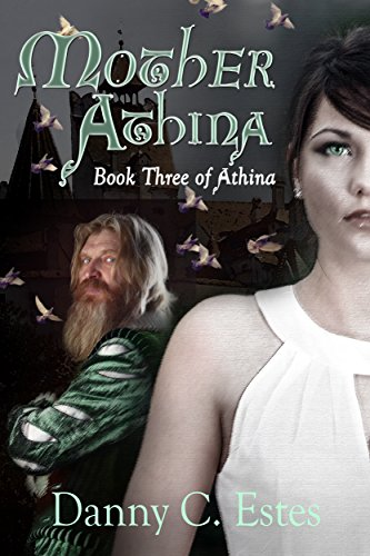Mother Athina (The Books of Athina Book 3) by [Estes, Danny]