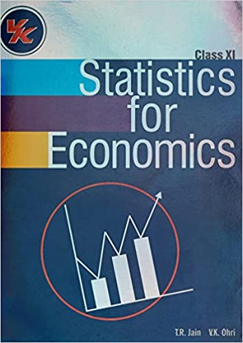 Statistics for Economics - Class XI: Amazon in: T R  Jain, V K  Ohri
