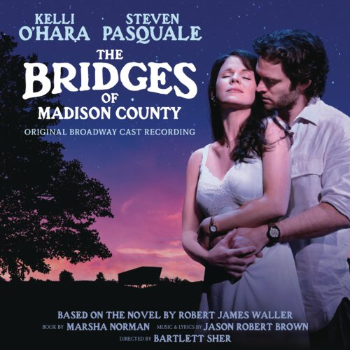 The Bridges of Madison County (Original Broadway Cast