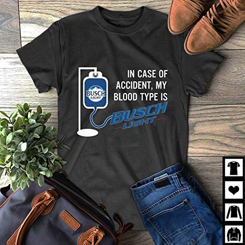 My Blood Type Is Busch Light T-Shirt In Case Of Accident