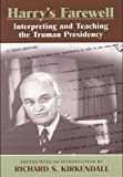 img - for Harry's Farewell: Interpreting and Teaching the Truman Presidency book / textbook / text book