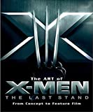 Art of X-Men The Last Stand: From Concept to Feature Film (Pictorial Moviebook) by Bruce Ratner (2006-05-26)