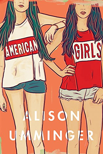 Book cover from American Girls: A Novel by Alison Umminger