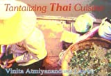 img - for Tantalizing Thai Cuisine by Vinita Atmiyanandana Lawler (1993-06-01) book / textbook / text book