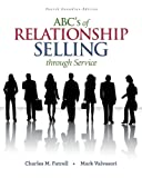 ABC's of Relationship Selling, 4th Cdn Edition, Futrell, Charles and Valvasori, Mark, 007098493X