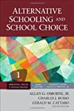 Alternative Schooling and School Choice (Debating Issues in American Education: A SAGE Reference Set)