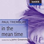 In the Mean Time | Paul Tremblay