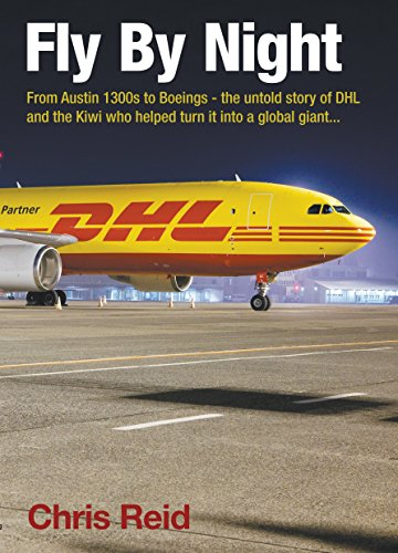 fly-by-night-from-austin-1300s-to-boeings-the-untold-story-of-dhl-and-the-kiwi-who-helped-turn-it-in