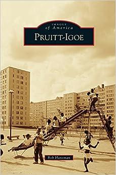 Pruitt-Igoe (Images of America (Arcadia Publishing))