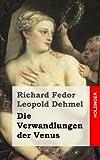 Die Verwandlungen der Venus, Richard Dehmel, 1482372584