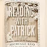Reading with Patrick: A Teacher, a Student and the Life-Changing Power of Books | Michelle Kuo