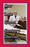 Our Late Great Century, 1900-1999, G. Owen McGinnis, 0788451685