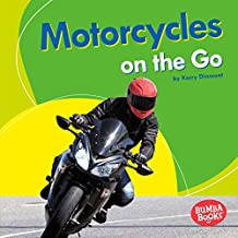 Motorcycles on the Go (Bumba Books ™ — Machines That Go)