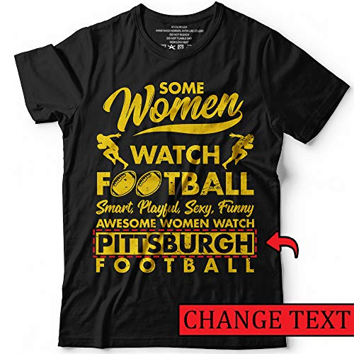 Some Women Watch Pittsburgh Football Team Change Name Customized Handmade T-Shirt Hoodie/Long Sleeve/Tank - Player Ladies Chargers