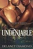 Undeniable (Latin Men) (Volume 7)