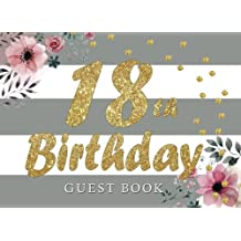 18th Birthday Guest Book: 18th, Eighteenth, Birthday Guest Book. Keepsake Birthday Gift for Wishes, Comments Or Predictions