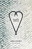 Teeth, Hannah Moskowitz, 1442465328