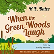 When the Green Woods Laugh | H. E. Bates