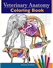 Veterinary Anatomy Coloring Book: Animals Physiology Self-Quiz Color Workbook for Studying and Relaxation | Perfect gift For Vet Students and even Adults