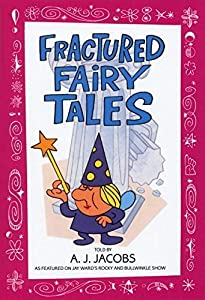 Fractured Fairy Tales by A. J. Jacobs (1999-01-05)