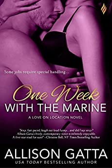 One Week with the Marine (Love on Location) by [Gatta, Allison]